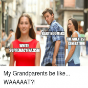 My Grandparents Be Like Waaaaaat